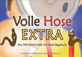 Volle Hose EXTRA - Das Mit-Mach-Heft mit Kack-Tagebuch