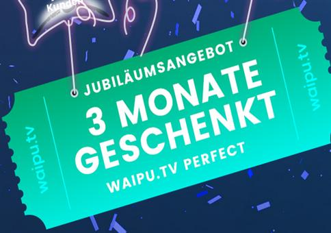 3 Monate waipu.tv Perfect Paket gratis (statt 30€)!