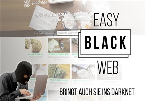 EasyBlackWeb bringt auch dich ins Darknet!