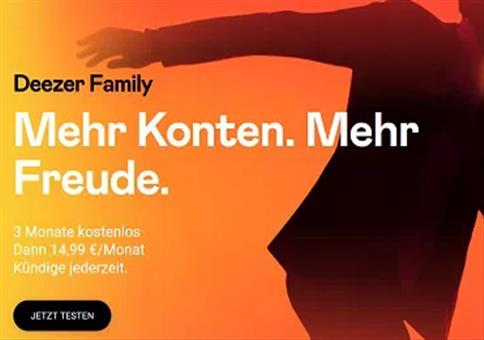 3 Monate Deezer Family Musik-Streaming kostenlos