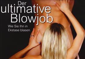 Der ultimative Blowjob - Wie Sie ihn in Ekstase blasen