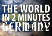 Die Welt in 2 Minuten - Heute: Deutschland