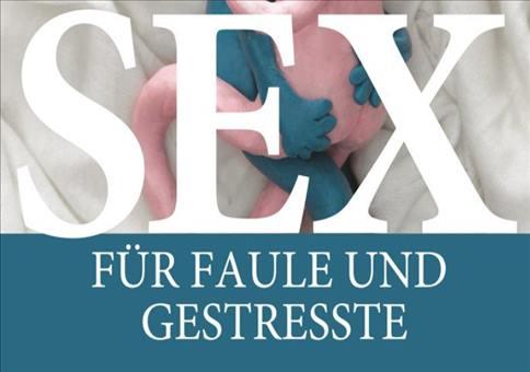 Sex für Faule und Gestresste
