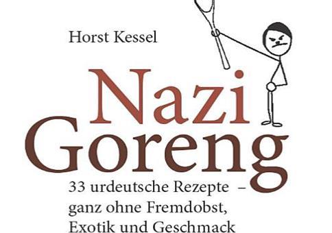 Nazi Goreng: 33 urdeutsche Rezepte