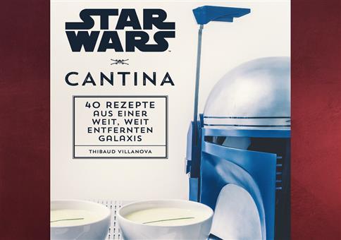 Cantina: 40 Rezepte aus einer weit, weit entfernten Galaxis